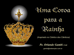 (Inspirado no Cântico dos Cânticos) Pe. Orlando Gambi CSsR