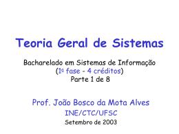 Teoria Geral de Sistemas Prof. João Bosco da Mota Alves