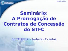 A Prorrogação de Contratos de Concessão do STFC