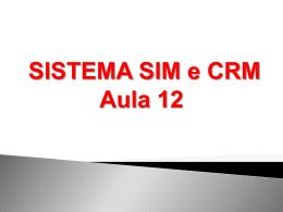 Aula 12 – Sistema Sim e CRM