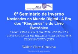 Convergência Tecnológica - Vieira Ceneviva Advogados Associados
