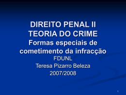 DIREITO PENAL II Formas especiais de cometimento da infracção
