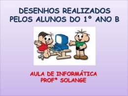 DESENHOS REALIZADOS PELOS ALUNOS DO 1º ANO A