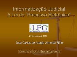 """Informatização Judicial A Lei do """"Processo Eletrônico"""""""