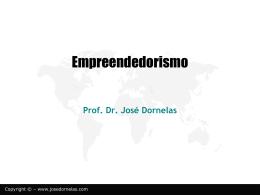 Empreendedorismo2 - Empreendedorismo – Prof. José Dornelas