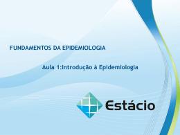 Aula 1: Introdução à Epidemiologia FUNDAMENTOS DA