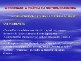 AS ORIGENS DA DEPENDÊNCIA CULTURAL