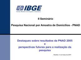 Destaques sobre resultados da PNAD 2005 e perspectivas