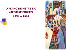Plano de Metas e o Capital Estrangeiro 1954 a 1964