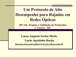 Um Protocolo de Alto Desempenho para Rajadas em Redes Ópticas