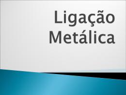 Ligações Metálicas