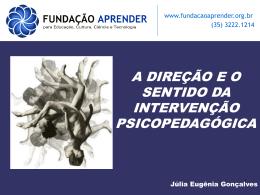 DIREÇÃO E SENTIDO DA INTERVENÇÃO PSICOPEDAGÓGICA