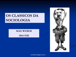 Os Clássicos da Sociologia : Max Weber