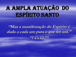 A AMPLA ATUAÇÃO DO ESPÍRITO SANTO