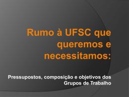rumo à UFSC que queremos e necessitamos: Elementos para o