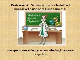 Professor(a)... Sabemos que teu trabalho é incansável e - ipassp-sm