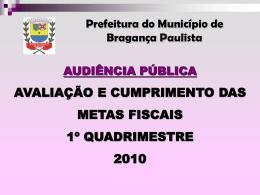 Avaliação e Cumprimentos das Metas Fiscais – 1º Quadrimestre 2010