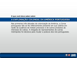 A EXPLORAÇÃO COLONIAL DA AMÉRICA PORTUGUESA O que
