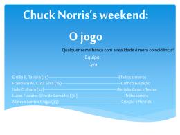 Chuck Norris`s weekend: O jogo