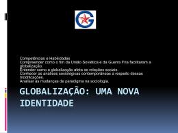 Globalização- uma nova identidade – 3ª série