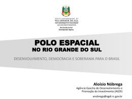 Polo Espacial no Rio Grande do Sul – Aloísio Nobrega