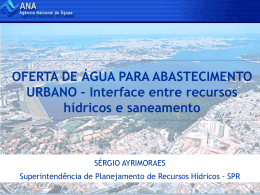 Sergio Ayrimoraes – Oferta de água para abastecimento urbano