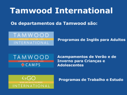 Tamwood International Os departamentos da Tamwood são