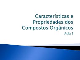 Características e Propriedades dos Compostos Orgânicos
