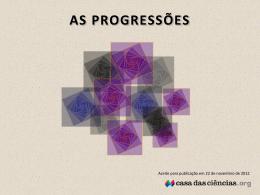AS PROGRESSÕES - Casa das Ciências