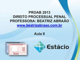 PROAB 2013 DIREITO PROCESSUAL PENAL – AULA 08