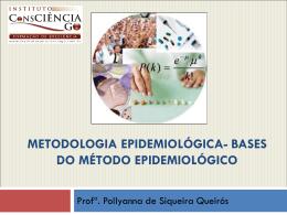 metodologia epidemiológica- bases do método epidemiológico