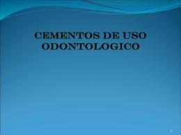 CEMENTOS DE USO ODONTOLOGICO