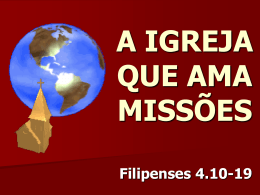 A IGREJA QUE AMA MISSÕES - Igreja Batista Mata da Praia