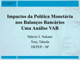 Impactos da Política Monetária nos Balanços Bancários