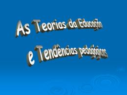 S4 Teorias da Educação e Tendências Pedagógicas