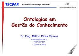 Ontologias em Gestão do Conhecimento Dr. Eng. Milton Pires Ramos