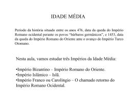 Idade Média, Bizâncio, Islã e Império Franco.