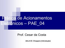 3.a Aula_PAE_04_choppers - Professor Doutor Cesar da Costa