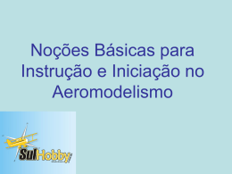 Noções Básicas para o Hobby - Fly Norte Clube de Aeromodelismo
