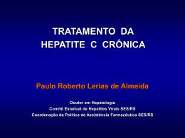 Tratamento da Hepatite C Crônica (Dr. Paulo Roberto Lerias de