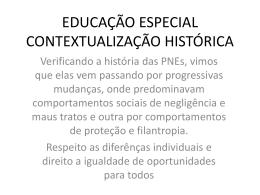 EDUCAÇÃO ESPECIAL CONTEXTUALIZAÇÃO HISTÓRICA