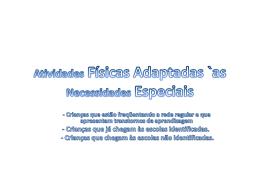 Atividades Físicas Adaptadas `as Necessidades Especiais
