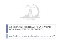 royalties do petroleo e as disputas politicas no Brasil
