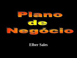 Um Plano de Negocio: Sr. Elber Sales
