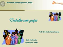 Como trabalhamos com grupos. - Universidade Federal de Minas
