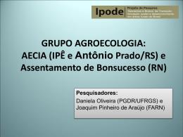 GRUPO AGROECOLOGIA: AECIA (Antônio Prado/RS) e