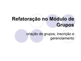Refatoração no módulo de Grupos