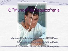 """O """"Mundo"""" da Esquizofrenia"""