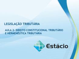 direito constitucional tributário e hermenêutica tributária – aula2