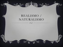 realismo / naturalismo / parnasianismo